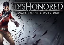 Dishonored: Death of the Outsider Highly Compressed PC Game For Free Download